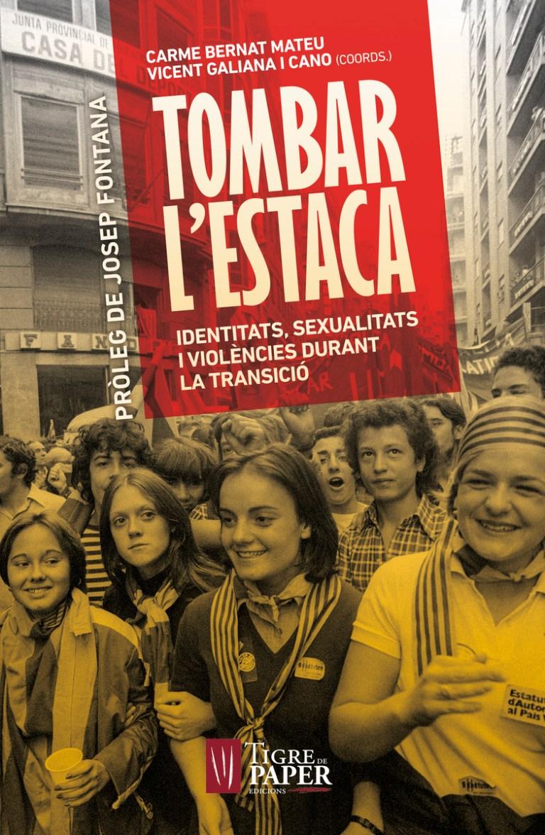 Ressenya de 'Tombar l'estaca: identitats, sexualitats i violències durant la Transició', de Carme Bernat i Vicent Galiana (coords.)