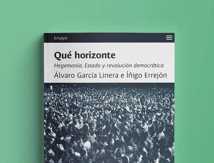 Reseña de 'Qué horizonte', el último libro de Íñigo Errejón en conversación con Álvaro García Linera