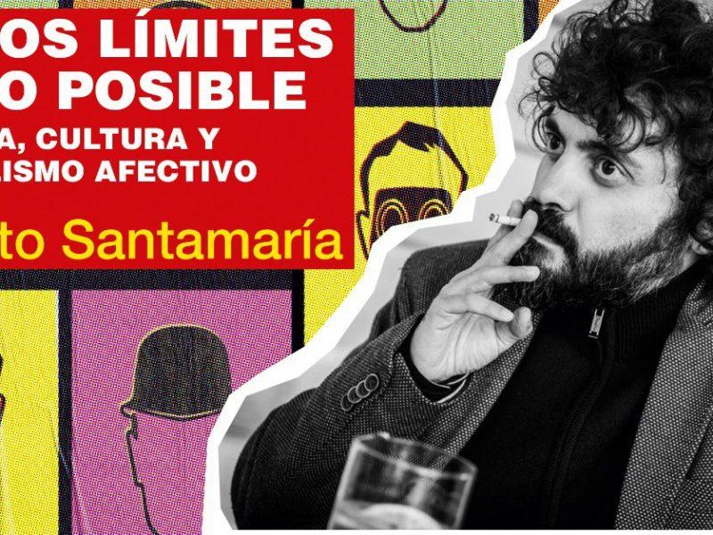 """Ressenya. """"En los límites de lo posible. Política, cultura y capitalismo afectivo"""", d'Alberto Santamaría"""