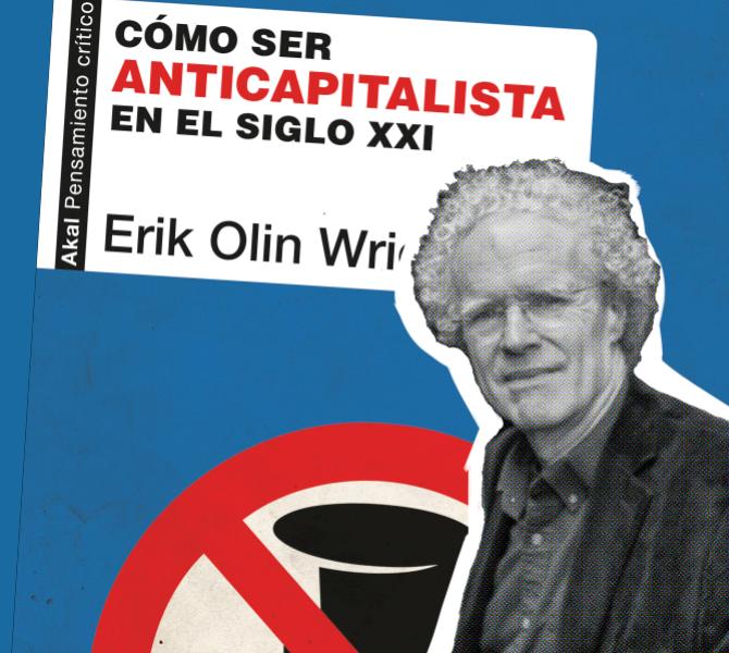 Com ser anticapitalista en el segle XXI? Una nova perspectiva radical de la mà d'Erik Olin Wright