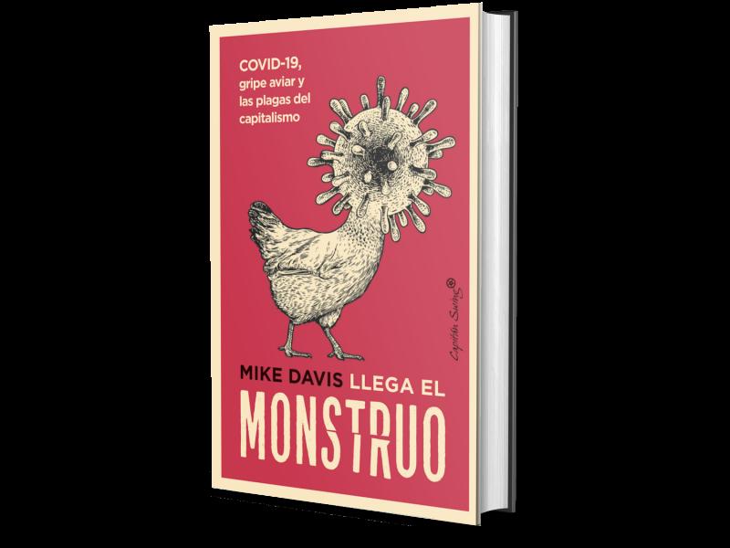 El monstruo ya ha entrado: pandemias, agrocapitalismo y crisis climática