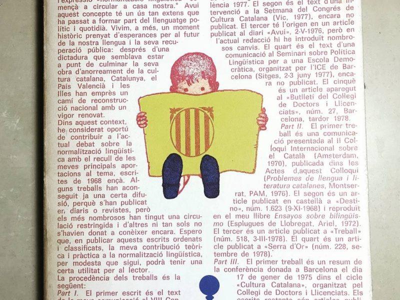 VALLVERDÚ, Francesc, La normalització ligüística a Catalunya, Barcelona, Laia, 1979.